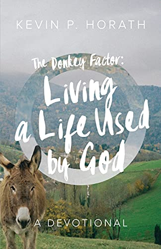 The Donkey Factor: Living a Life Used by God