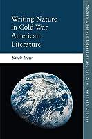 Writing Nature in Cold War American Literature (Modern American Literature the New Twentieth Century)
