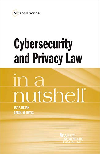 Compare Textbook Prices for Cybersecurity and Privacy Law in a Nutshell Nutshells 1 Edition ISBN 9781634602723 by Kesan, Jay,Hayes, Carol