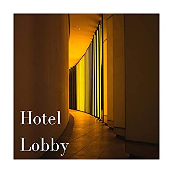 Hotel Lobby - New Age Songs for Resorts, Spa, Motels & Inns