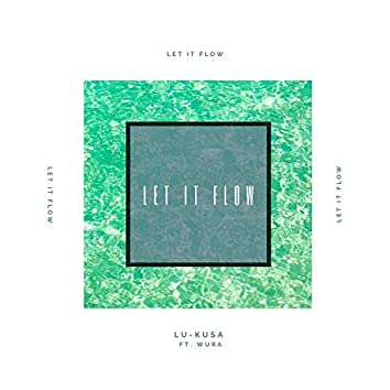Let It Flow (feat. Wura)