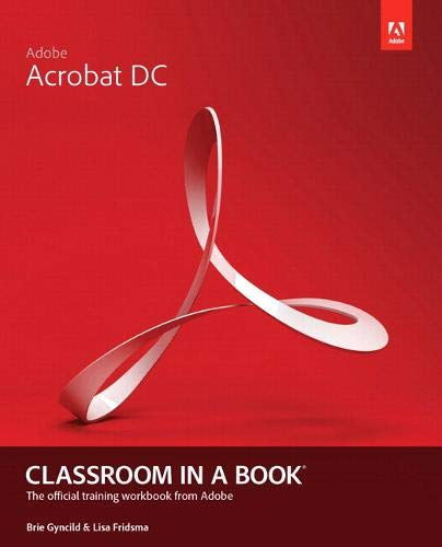 Adobe Acrobat DC Classroom in a Book: The Official Training Workbook from Adobe