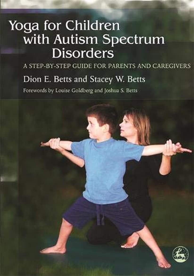 ドラッグ手のひら個人的なYoga for Children With Autism Spectrum Disorders: A Step-by-step Guide for Parents And Caregivers