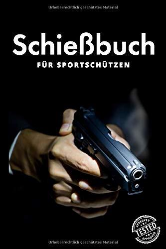 Schießbuch für Sportschützen und Behörden: A5  I 120 Seiten I Schusstagebuch I Softcover I Schießbuch zum selbst ausfüllen als Nachweis der Schieß- ... gegenüber der Behörde und dem Verband