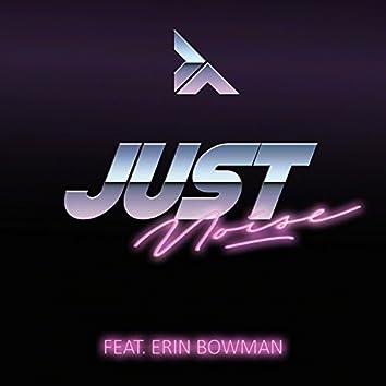 Just Noise (feat. Erin Bowman)