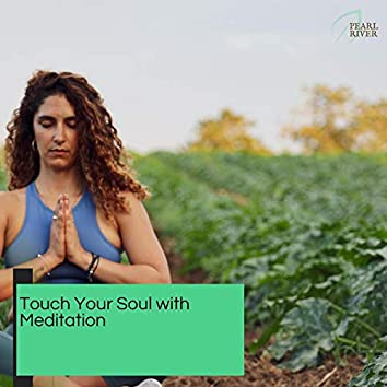 Touch Your Soul With Meditation