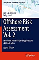 Offshore Risk Assessment Vol. 2: Principles, Modelling and Applications of QRA Studies (Springer Series in Reliability Engineering)