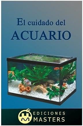 El cuidado del acuario (Spanish Edition)