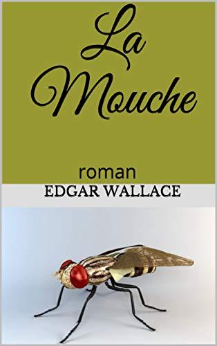 La Mouche: roman (French Edition)