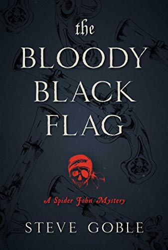 The Bloody Black Flag: A Spider John Mystery
