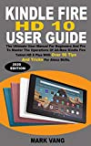 KINDLE FIRE HD 10 USER GUIDE: The Ultimate User Manual For Beginners And Pro To Master The Operations Of All-New Kindle Fire Tablet HD 10 (9th Generation) ... Tricks For Alexa Skills (English Edition)