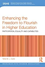 Enhancing the Freedom to Flourish in Higher Education: Participation, Equality and Capabilities (Research into Higher Education)
