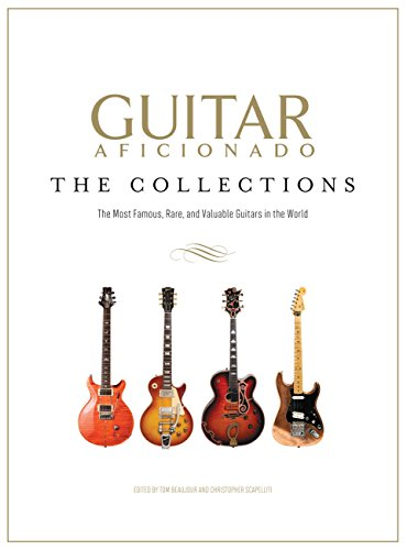 Price comparison product image Guitar Aficionado: The Collections: The Most Famous,  Rare,  and Valuable Guitars in the World