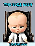 The Boss Baby Coloring Book: JUMBO Coloring Book For Kids   Ages 2-13+ The Boss Baby Colouring Book Gift For Children