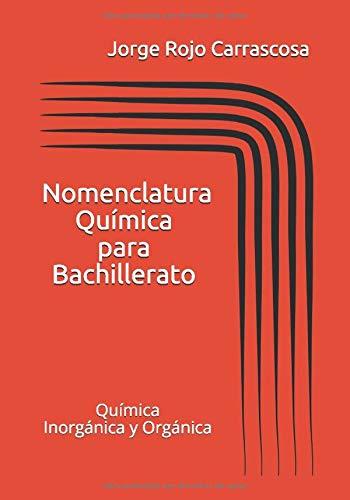 Nomenclatura Química para Bachillerato: Química Inorgánica y Orgánica