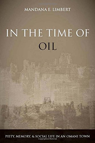 In the Time of Oil: Piety, Memory, and Social Life in an...