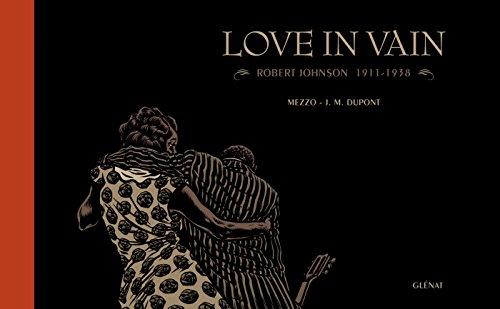 Love in Vain: Robert Johnson - 1911-1938