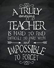 A truly amazing teacher is hard to find difficult to  part with and impossible to forget: Teacher calendar Weekly and Monthly Teacher Planner,  Lesson ... Teacher Planner 2018-2019 Series) (Volume 4)