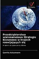 Przedsiębiorstwa wielonarodowe Strategie biznesowe w krajach rozwijających się