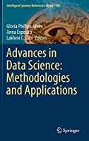 Advances in Data Science: Methodologies and Applications (Intelligent Systems Reference Library, 189)
