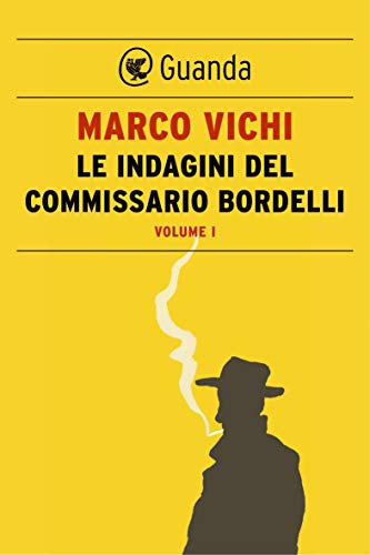 Le indagini del commissario Bordelli. Volume I