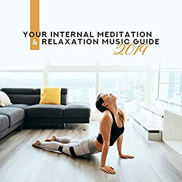 Your Internal Meditation & Relaxation Music Guide 2019