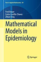Mathematical Models in Epidemiology (Texts in Applied Mathematics (69))