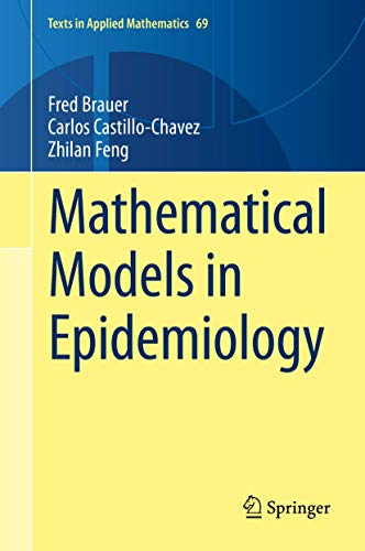 Compare Textbook Prices for Mathematical Models in Epidemiology Texts in Applied Mathematics 1st ed. 2019 Edition ISBN 9781493998265 by Brauer, Fred,Castillo-Chavez, Carlos,Feng, Zhilan