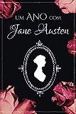 Um ano com Jane Austen: agenda simples e customizavel para fãs de Jane Austen