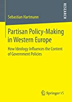 Partisan Policy-Making in Western Europe: How Ideology Influences the Content of Government Policies