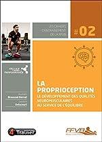 La proprioception, le développement des qualités neuromusculaires au service de l'équilibre d'Aurélien Broussal