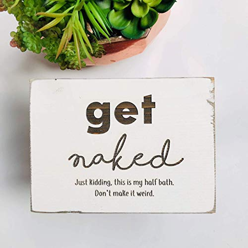 Etch & Ember Funny Bathroom Signs - Get Naked, Half Bath - Farmhouse Style Decor - Rustic Wood Sign - 5.5