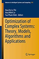 Optimization of Complex Systems: Theory, Models, Algorithms and Applications (Advances in Intelligent Systems and Computing (991))