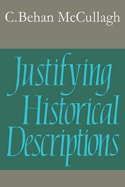 Justifying Historical Descriptions (Cambridge Studies in Philosophy)