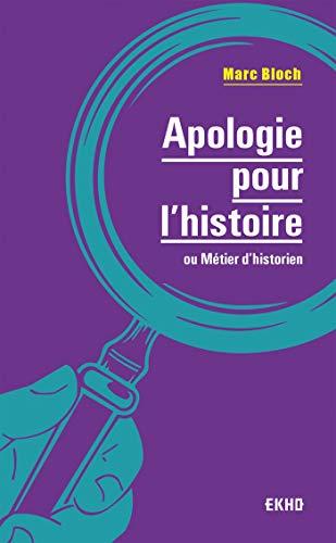 Apologie pour l'histoire - 2e éd. - ou métier d'historien: ou métier d'historien