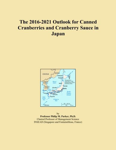 The 2016-2021 Outlook for Canned Cranberries and Cranberry Sauce in Japan