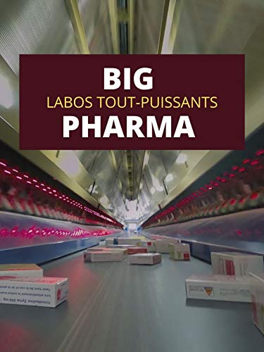 Big Pharma, labos tout-puissants