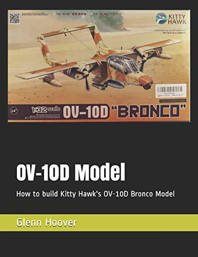OV-10D Model: How to build Kitty Hawk's OV-10D Bronco Model
