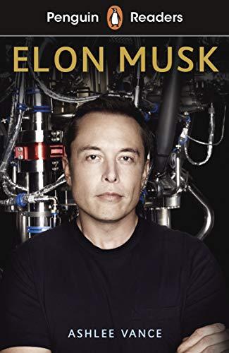 Penguin Readers Level 3: Elon Musk (ELT Graded Reader) (English Edition)