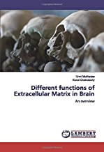 Different functions of Extracellular Matrix in Brain: An overview