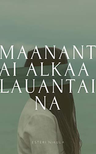 Maanantai alkaa lauantaina (Finnish Edition)