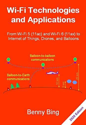 Price comparison product image Wi-Fi Technologies and Applications: From Wi-Fi 5 (802.11ac) and Wi-Fi 6 (802.11ax) to Internet of Things,  Drones,  and Balloons