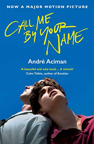Call Me By Your Name eBook: Aciman, Andre: Amazon.com.au: Kindle Store