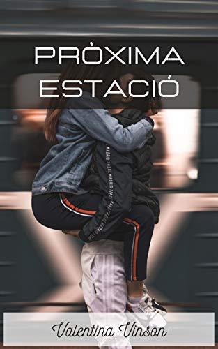 Pròxima estació: Relat eròtic (Catalan Edition)