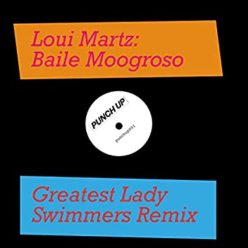 Baile Moogroso (Greatest Lady Swimmers Remix)