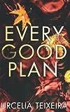 EVERY GOOD PLAN: A Pulse-pounding Contemporary Christian Suspense