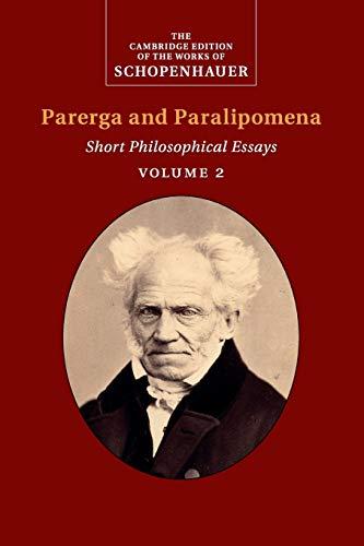 Schopenhauer: Parerga and Paralipomena : Volume 2: Short Philosophical Essays