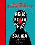 Reir es la única salida: El mejor libro de humor de Buenafuente 2020 (HARPERCOLLINS)