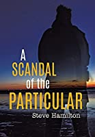 A Scandal of the Particular
