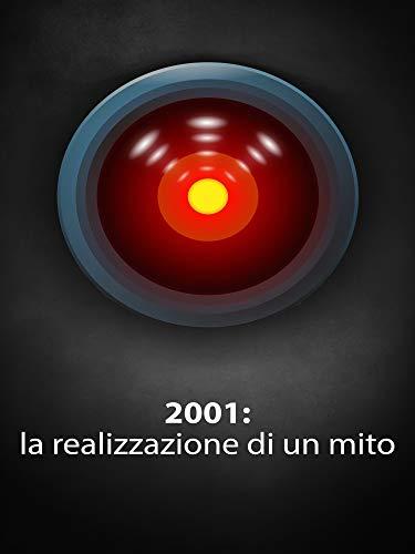 2001: la realizzazione di un mito